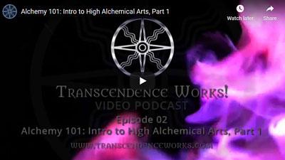 Transcendence Works: Practical Alchemy 101 (Part 1 – 4)